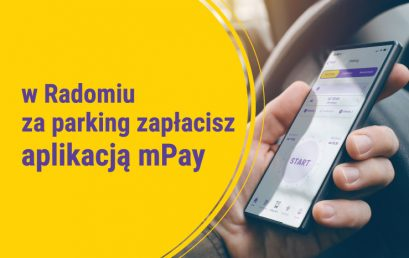 Wygodne parkowanie z mPay w Radomiu